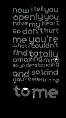 ... so don't hurt me you're what i couldn't find totally amazing mind so