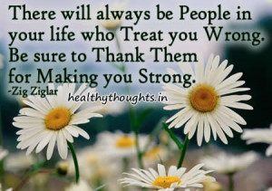 there-will-always-be-people-in-your-life-who-treat-you-wrong-be-sure ...