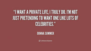 quote-Donna-Summer-i-want-a-private-life-i-truly-238251.png
