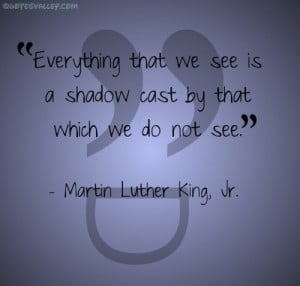 Everything Thay We See Is A Shadow