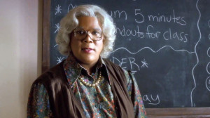 Tyler Perry Madea Quotes...