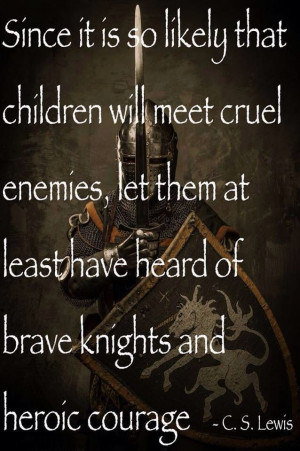 Brave knights and heroes.