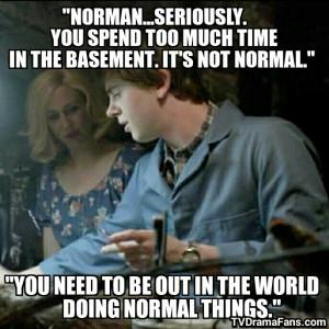 Bates Motel Norma Quotes