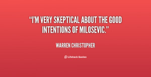 """very skeptical about the good intentions of Milosevic."""""""