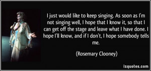 as I'm not singing well, I hope that I know it, so that I can get off ...