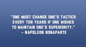 "... one wishes to maintain one's superiority."" – Napoleon Bonaparte"