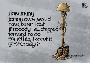 Let us remember the fallen troops, words of wisdom, quote to live by ...