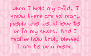 when i hold my child i know there are so many people who would love to ...