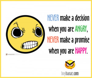 Never Make a Decision When You are Angry,Never make a Promise when You ...