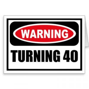 Turning+40+sayings
