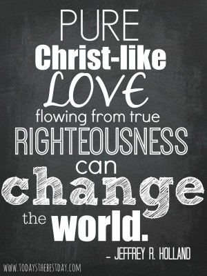 Pure Christ-like love can change the world