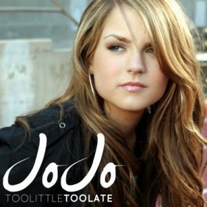 Too Little, Too Late JoJo
