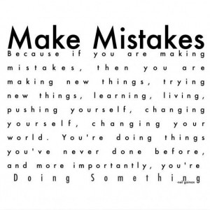 MAKE GLORIOUS MISTAKES – CONTINUATION