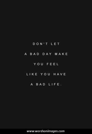 Bad day quotes meaningful deep sayings mind