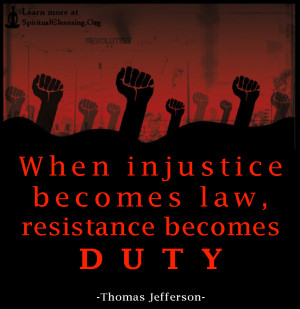 Home > Author Quotes > Thomas Jefferson > When injustice becomes law ...