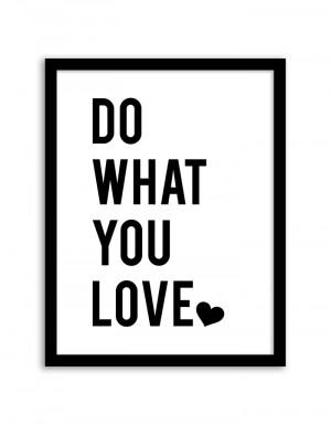 Home » Inspirational Wall Art » Do What You Love Wall Art
