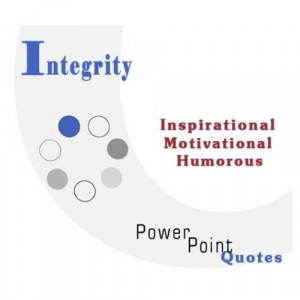 Integrity Quotations: Inspirational, Motivational, and Humorous Quotes ...