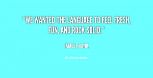 We wanted the language to feel fresh, fun, and rock solid.""