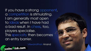 If You Have Strong Opponent by viswanathan-anand Picture Quotes