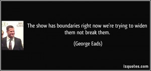 More George Eads Quotes