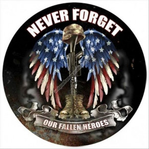 Never Forget Our Fallen Heroes