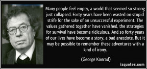 More George Konrad Quotes