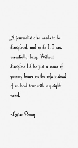 journalist also needs to be disciplined, and so do I. I am ...
