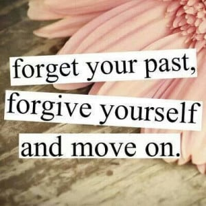 Forget...forgive..move on