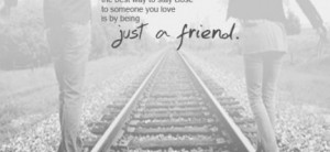 Being Just Friends Quotes...