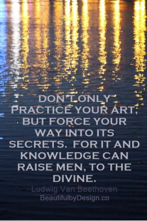 Amazing quote by Beethoven on practicing your art and secrets to raise ...