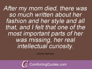 caroline kennedy quotations after my mom died there was so much ...