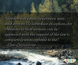 Sweden has equality between men and women.