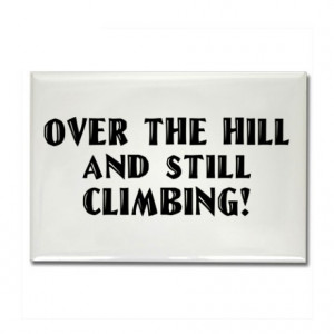 40th over the hill sayings http www cafepress com 40th birthday