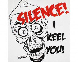 Jeff Dunham Achmed Silence I Keel You White Graphic TShirt