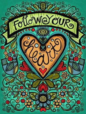 Follow your heart Picture Quote #1