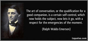 The art of conversation, or the qualification for a good companion, is ...