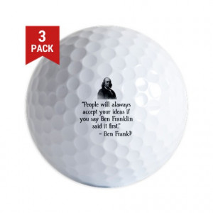 Advice Gifts > Advice Golf Balls > Ben Franklin Funny Quote Golf Balls