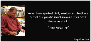 We all have spiritual DNA; wisdom and truth are part of our genetic ...