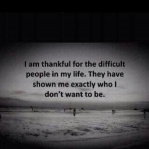 Difficult people in life.