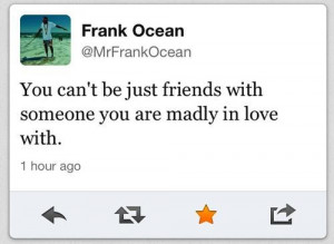 Rapper, frank ocean, quotes, sayings, friends, mad, love