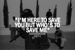 Eazy-E save me hip hop rap quote
