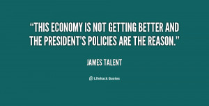This economy is not getting better and the president's policies are ...