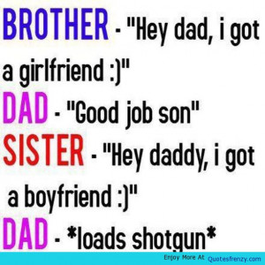 Funny Jokes Boyfriend Girlfriend Sister Brother Dad Quote