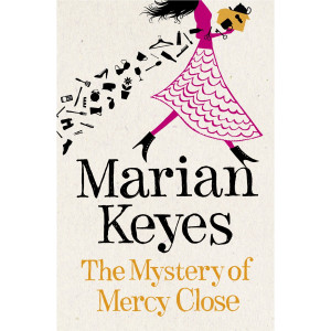 The Mystery of Mercy Close – Marian Keyes
