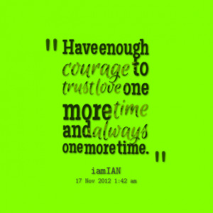 quotes about courage and love