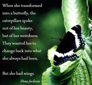 When she transformed into a butterfly, the caterpillars spoke not of ...