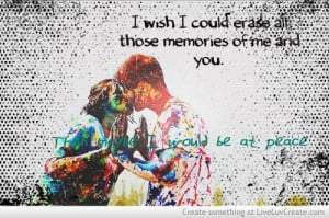 wish i could erase all those memories of me and you break up quote