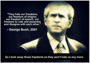 hypocritical quote about freedom from George W. Bush in light of the ...