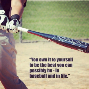 ... To Be The Best You Can Possible Be-In Baseball And In Life