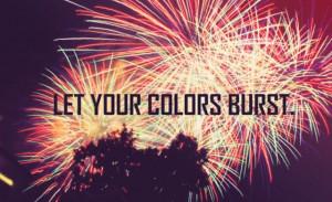 Let your colors burst